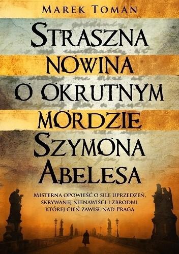 Okładka książki Straszna nowina o okrutnym mordzie Szymona Abelesa