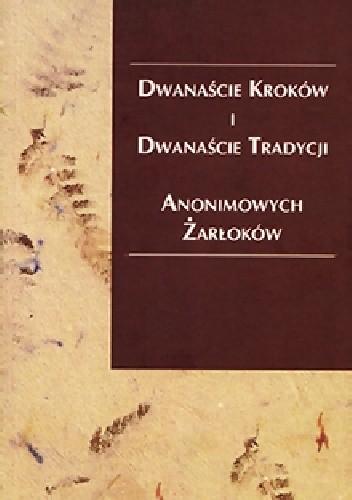Okładka książki Dwanaście Kroków i Dwanaście Tradycji Anonimowych Żarłoków