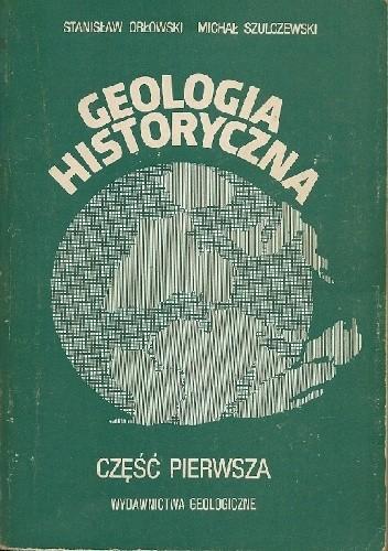 Okładka książki Geologia historyczna. Część pierwsza