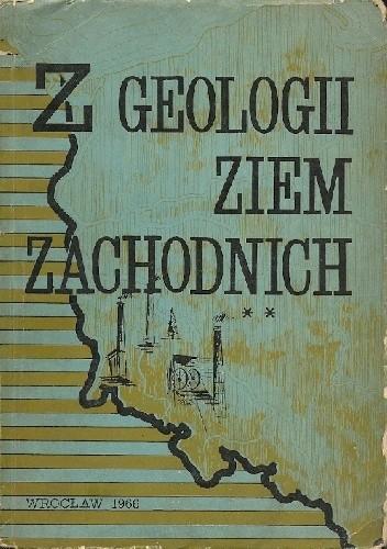 Okładka książki Z geologii Ziem Zachodnich
