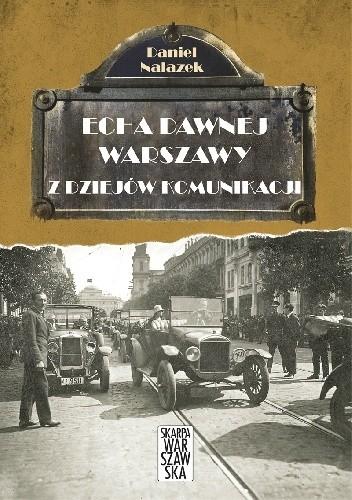 Okładka książki Echa dawnej Warszawy. Z dziejów komunikacji