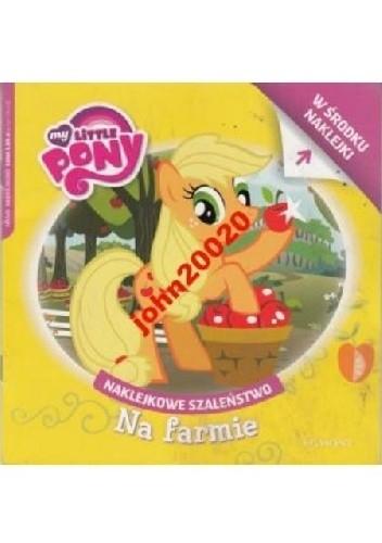 Okładka książki Naklejkowe szaleństwo nr 149. My Little Pony. Na farmie