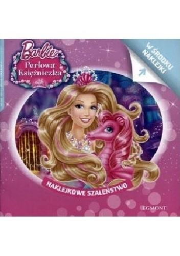 Okładka książki Naklejkowe szaleństwo nr 160. Barbie. Perłowa księżniczka