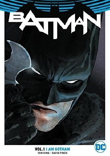 Okładka książki Batman vol 1: I am Gotham
