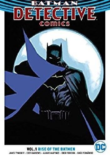 Okładka książki Batman - Detective Comics Vol. 1: Rise of the Batmen