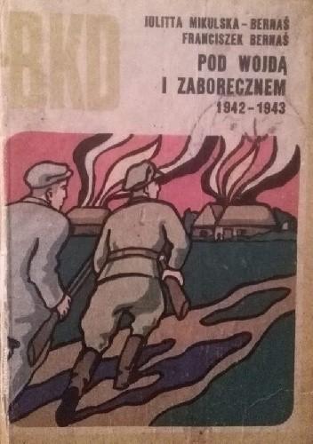 Okładka książki Pod Wojdą i Zaborecznem 1942 - 1943