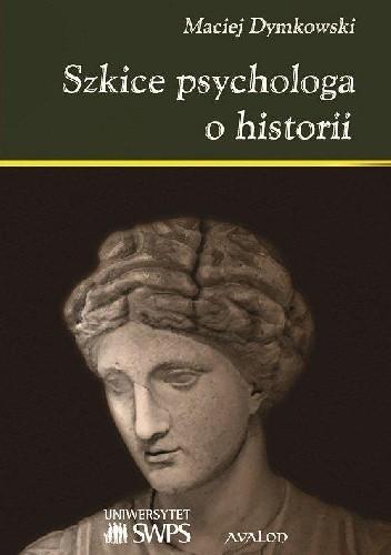 Okładka książki Szkice psychologa o historii