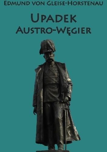 Okładka książki Upadek Austro-Węgier