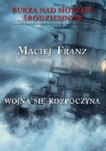 Okładka książki Burza nad Morzem Śródziemnym. Tom 1. Wojna się rozpoczyna