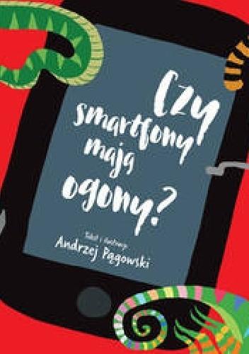Okładka książki Czy smartfony mają ogony?