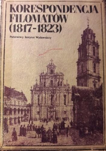 Okładka książki Korespondencja filomatów (1817-1823)