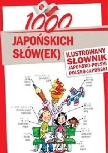 Okładka książki 1000 japońskich słów(ek) Ilustrowany słownik japońsko-polski polsko-japoński