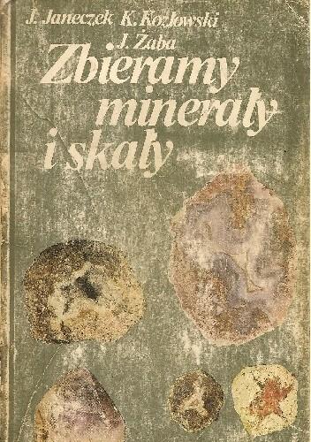 Okładka książki Zbieramy minerały i skały. Przewodnik po Dolnym Śląsku