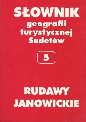 Okładka książki Słownik geografii turystycznej Sudetów. Rudawy Janowickie
