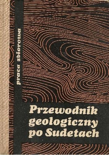 Okładka książki Przewodnik geologiczny po Sudetach