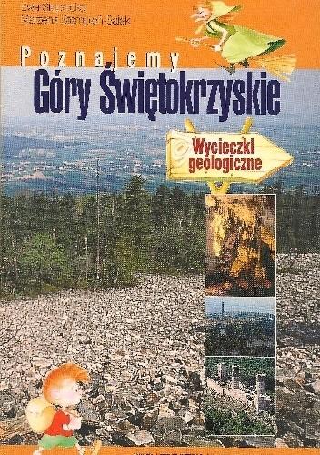 Okładka książki Poznajemy Góry Świętokrzyskie. Wycieczki geologiczne