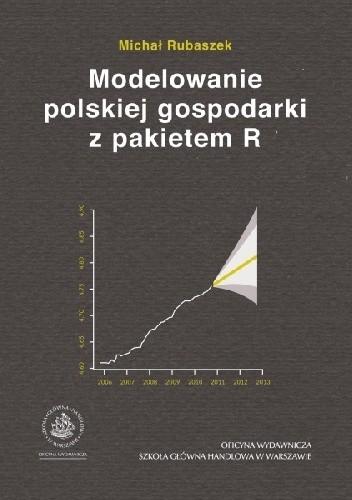 Okładka książki Modelowanie polskiej gospodarki z pakietem R