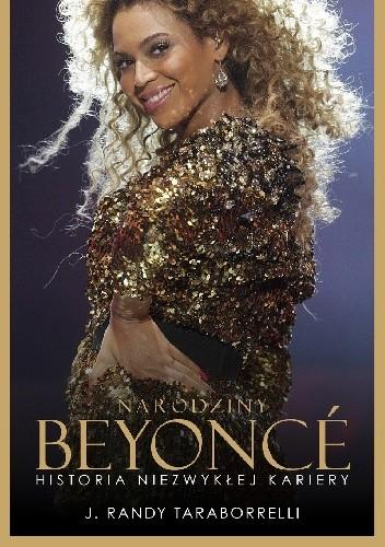 Okładka książki Narodziny Beyonce. Historia niezwykłej kariery