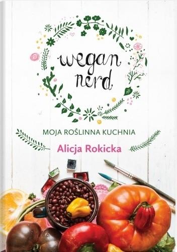 Okładka książki Wegan Nerd. Moja roślinna kuchnia