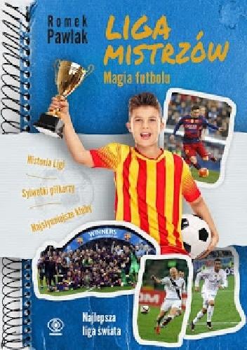 Okładka książki Liga Mistrzów. Magia futbolu