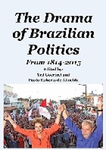 Okładka książki The Drama of Brazilian Politics: From 1814 to 2015