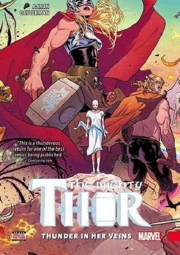 Okładka książki The Mighty Thor Vol.1 - Thunder in Her Veins