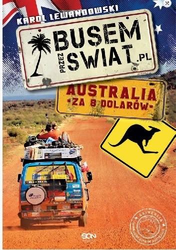Okładka książki Busem przez świat. Australia za 8 dolarów.