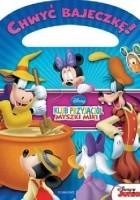 Chwyć bajeczkę! Klub Przyjaciół Myszki Miki