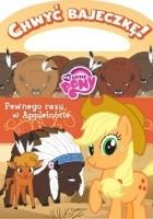 Chwyć Bajeczkę! My Little Pony. Pewnego razu w Appleloosie