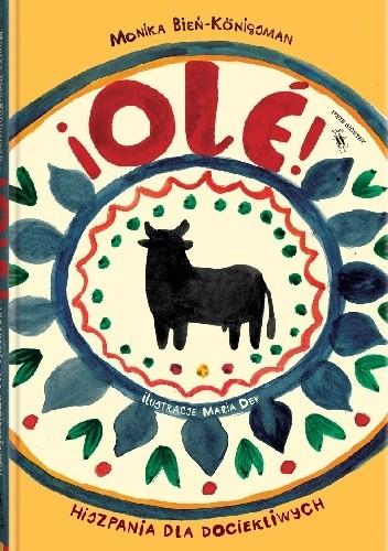 Okładka książki ¡Olé! Hiszpania dla dociekliwych