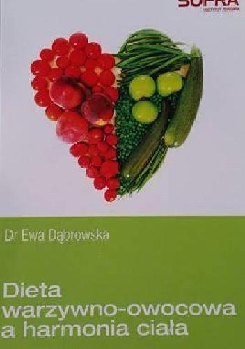 Okładka książki Dieta warzywno-owocowa a harmonia ciała