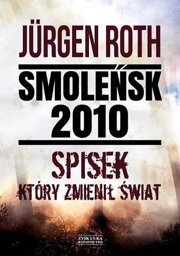 Okładka książki Smoleńsk 2010. Spisek, który zmienił świat