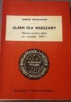 Alarm dla warszawy. Obrona cywilna stolicy we wrześniu 1939 r.