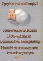 Notetaking in Consecutive Interpreting. Notatki w tłumaczeniu konsekutywnym