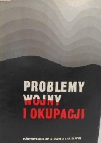 Okładka książki Problemy wojny i okupacji, 1939-1944