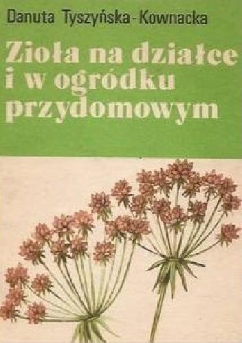 Okładka książki Zioła na działce i w ogródku przydomowym