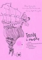 Trendy i owędy, czyli czego nie wiedzieliście o modzie, a chcielibyście wiedzieć