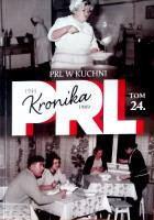 Kronika PRL. PRL w kuchni