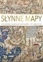 Słynne Mapy. Arcydzieła Światowej Kartografii.