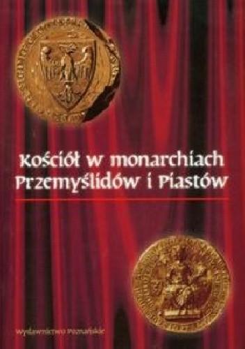 Okładka książki Kościół w monarchiach Przemyślidów i Piastów