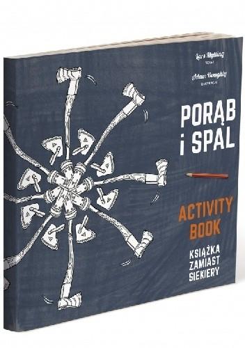 Okładka książki Porąb i spal. Książka zamiast siekiery – activity book