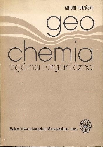 Okładka książki Geochemia ogólna i organiczna