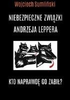 Niebezpieczne związki Andrzeja Leppera. Kto naprawdę go zabił?