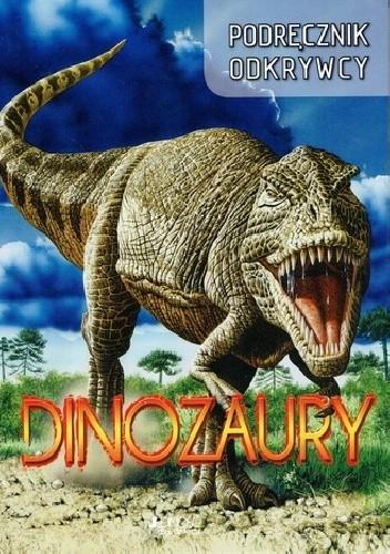 Okładka książki Dinozaury. Podręcznik odkrywcy
