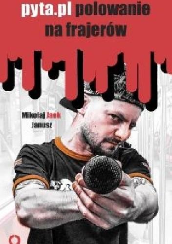 Okładka książki Pyta.pl polowanie na frajerów