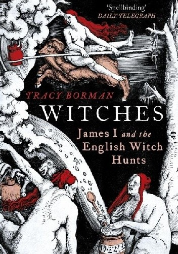 Okładka książki Witches: James I and the English Witch Hunts