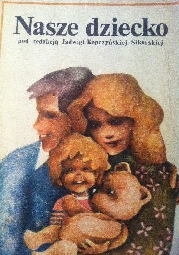 Okładka książki Nasze dziecko. Pierwsze trzy lata życia