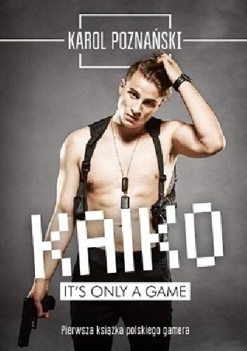 Okładka książki Kaiko. It's only a game