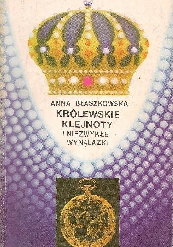 Okładka książki Królewskie klejnoty i niezwykłe wynalazki