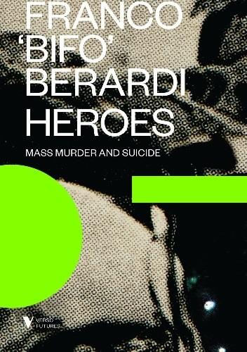 Okładka książki Heroes: Mass Murder and Suicide